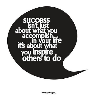 Success isn't just about what you accomplish in your life, it's about what you inspire others to do. #entrepreneur #entrepreneurship