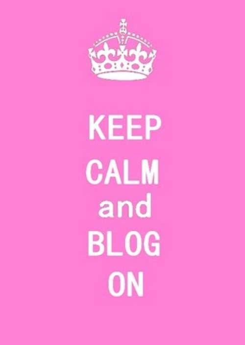 Image result for keep calm and carry on blogging
