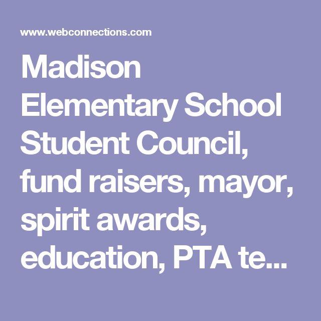 Madison Elementary School Student Council, fund raisers, mayor, spirit awards, education, PTA teachers, classrooms
