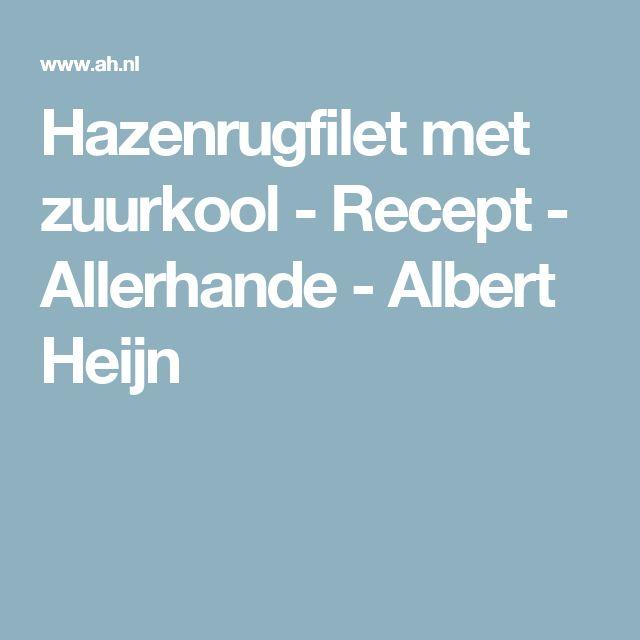 Hazenrugfilet met zuurkool - Recept - Allerhande - Albert Heijn