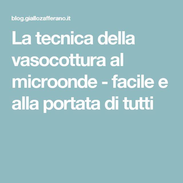 La tecnica della vasocottura al microonde - facile e alla portata di tutti
