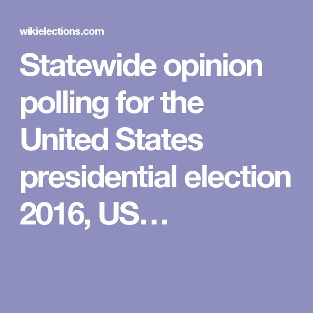 Statewide opinion polling for the United States presidential election 2016, US…