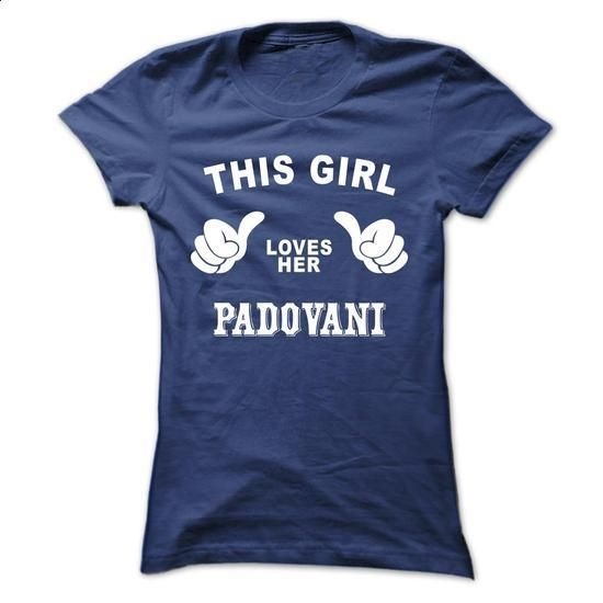 This girl loves her PADOVANI - #creative gift #zip up hoodie. MORE INFO => https://www.sunfrog.com/Names/This-girl-loves-her-PADOVANI-pkrabihwvc-Ladies.html?60505