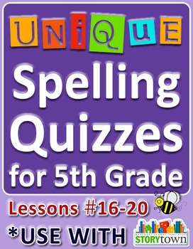 StoryTown Grade 5 – Unique Spelling Quizzes with Answers – Lessons #16-20