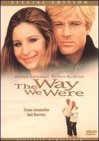 ~The Way We Were.... ' Your girl is lovely Hubbel'. Loved Robert Redford in this movie. Great depth. *