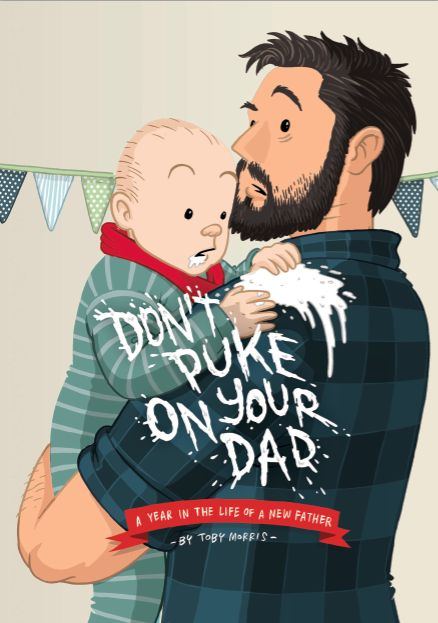 Don't Puke On Your Dad by Toby Morris cover illustration