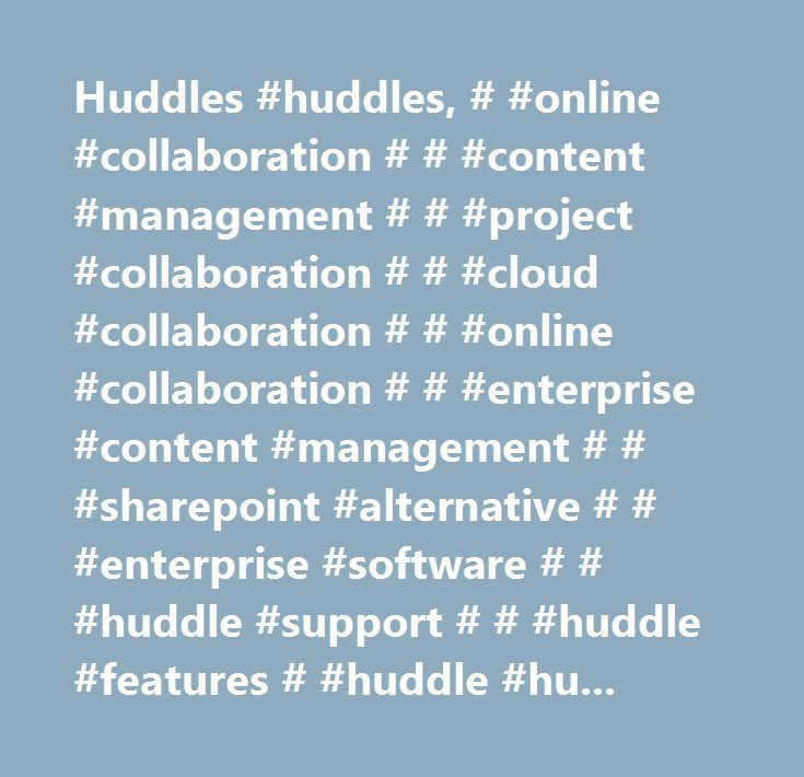Huddles #huddles, # #online #collaboration # # #content #management # # #project #collaboration # # #cloud #collaboration # # #online #collaboration # # #enterprise #content #management # # #sharepoint #alternative # # #enterprise #software # # #huddle #support # # #huddle #features # #huddle #huddle.com # #huddle #hq # #huddle.net # #business #software # # #document #management #…