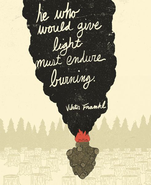 Endure Burning - Viktor Frankl Quote - wood heart Art Print.  And so my daughter was burned that she might light the way.
