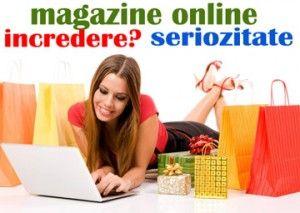 Ce magazine / site-uri online sunt serioase, de incredere?
