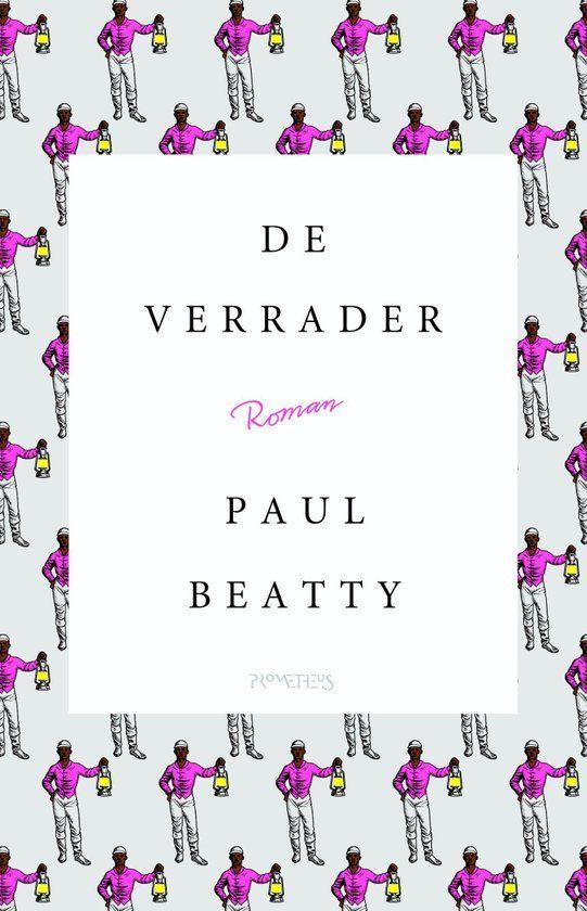 Beatty, Paul - De Verrader
