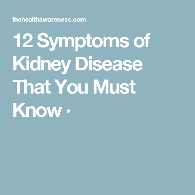 12 Symptoms of Kidney Disease That You Must Know ·