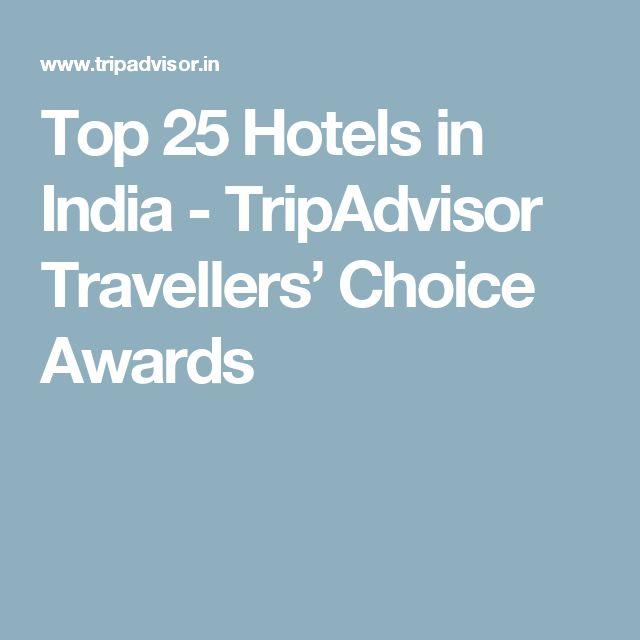 Top 25 Hotels in India - TripAdvisor Travellers' Choice Awards
