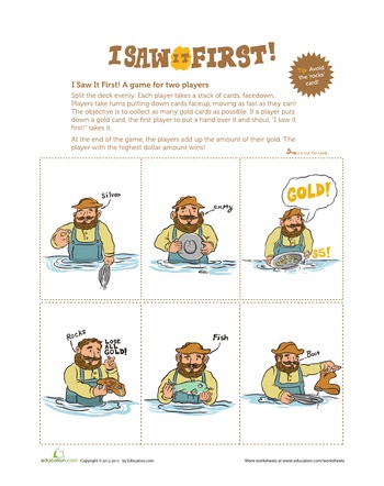 Worksheets: I Saw it First: This is a card game that is fun to use for a break after a hard lesson. It takes two to play. It will become a fun activity to do after hard assignments. Have fun and remember where you put it. You will need it, again. MamaPat
