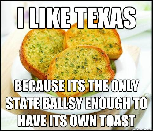 :): Texas Toast, Things Texas, Bless Texas, Funny Stuff, Texas Pride