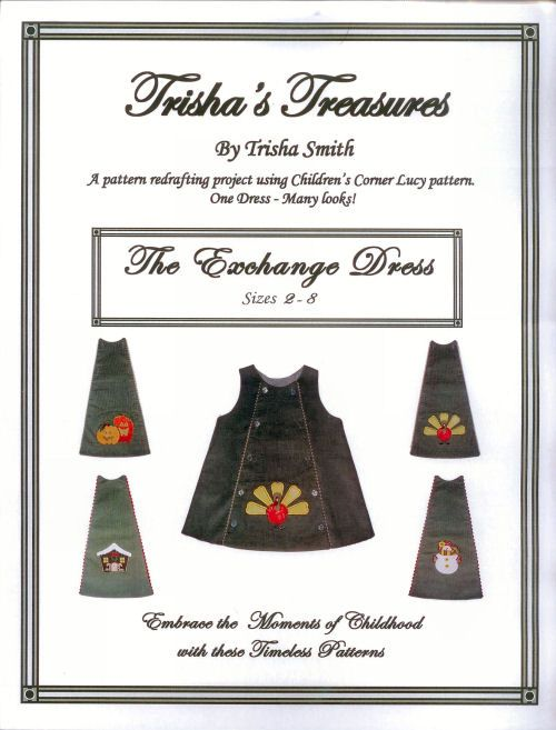 Pattern front.: Patterns Inspiration, Sewing Little Girls, Clothing Patterns, Exchange Dress, Treasures Patterns, Girl Dresses, Smith Patterns, Trisha S Treasures