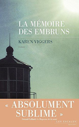 Amazon.fr - La Mémoire des embruns - Karen VIGGERS, Isabelle Chapman - Livres Août 2015 Magnifique, un grand moment de lecture flo