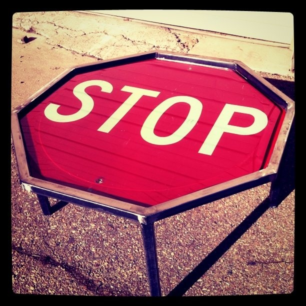 Stop Sign Table - $350  I coulda had one of these for $0...: Reclaimed Salvage, Stop Signs, Sign Table, Business Design