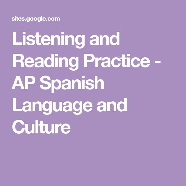 Listening and Reading Practice - AP Spanish Language and Culture