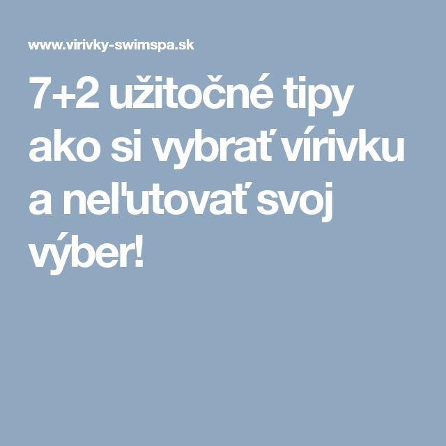 7+2 užitočné tipy ako si vybrať vírivku a neľutovať svoj výber!