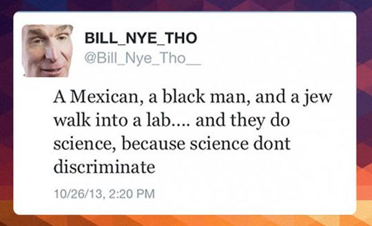 Science joke…    Oh Bill! How could you?