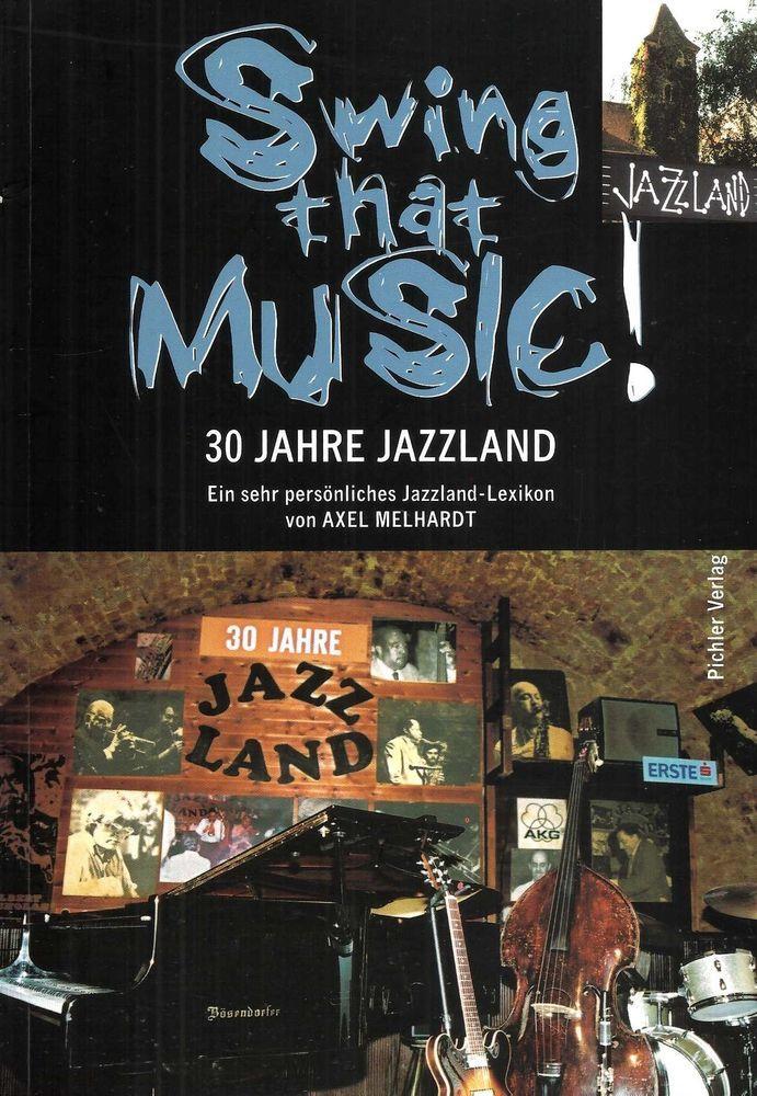 Swing that Music * 30 Jahre Jazzland * Musik * Axel Melhardt Pichler Verlag 2002