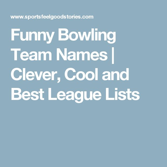 Funny Bowling Team Names | Clever, Cool and Best League Lists