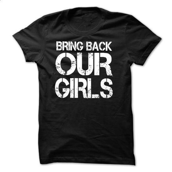 Bring Back Our Girls T Shirts - #sudaderas sweatshirt #cool sweater. CHECK PRICE => https://www.sunfrog.com/Movies/Bring-Back-Our-Girls-T-Shirts.html?68278