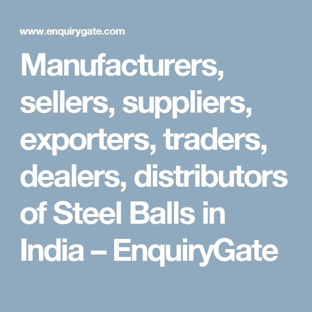 Manufacturers, sellers, suppliers, exporters, traders, dealers, distributors of Steel Balls in India – EnquiryGate