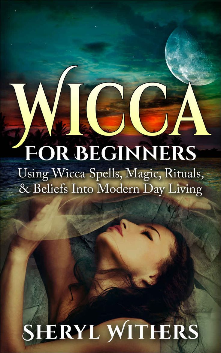 Free on the Kindle Today 10/19/15: Wicca: Wicca For Beginners: Using Wicca Spells, Magic, Rituals, & Beliefs Into Modern Day Living (Wicca Spells, Wicca For Beginners, Witchcraft, Wicca ... Spells, Wicca Divination, Witch Mysteries) eBook: Sheryl Withers: Kindle Store