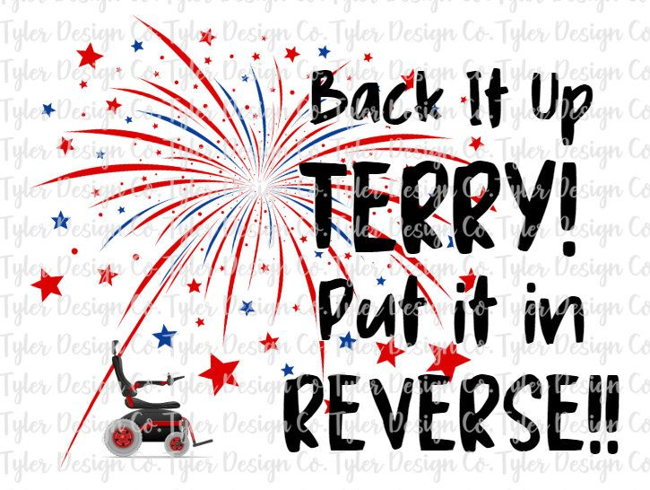 Back It Up Terry Put It In Reverse Funny 4th Of July Meme Etsy 4th Of July Meme Funny 4th Of July 4th Of July