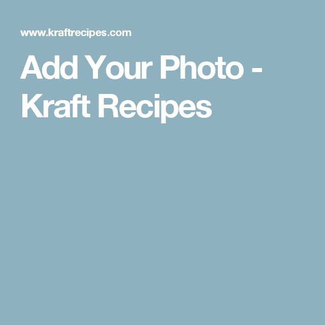Add Your Photo - Kraft Recipes