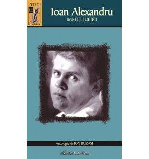 Ioan Alexandru - Imnele iubirii