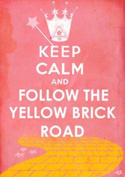 Keep CalmEmeralds Cities, Wizardofoz, Quotes, Keep Calm Posters, Yellow Brick Road, Keepcalm, Yellow Bricks Roads, Wizards Of Oz, Favorite Movie