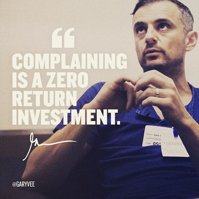 Complaining is a zero return investment. Once you understand this ... And your energy goes to solutions and positive vibes a stunning amount of good starts to happen #businessmindset - Gary Vaynerchuk