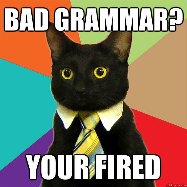 bad grammar? your fired