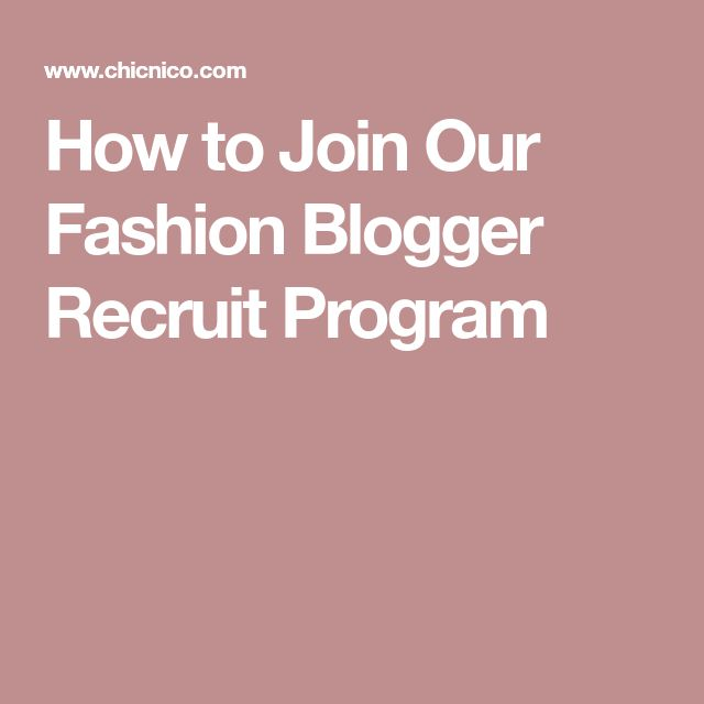 How to Join Our Fashion Blogger Recruit Program