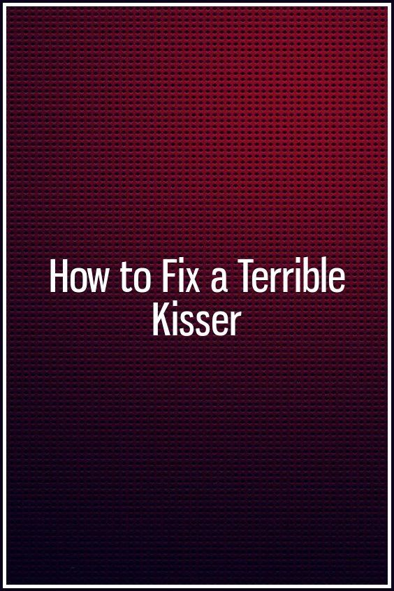 How to Fix a Terrible Kisser | Zodiac Stars | Love letters
