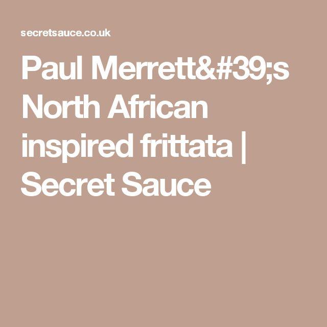 Paul Merrett's North African inspired frittata | Secret Sauce