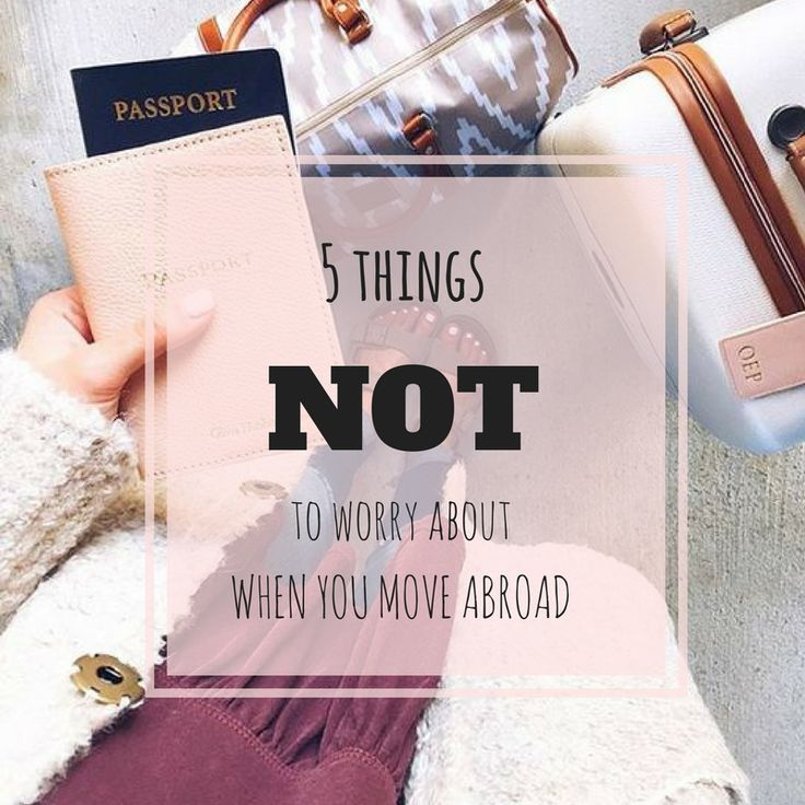 Moving abroad can create a lot of stress and questions you can't find answers to. But there are some things you don't need to worry about and you shouldn't let impede your move.