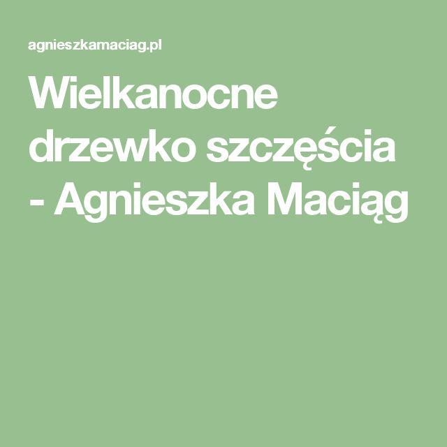 Wielkanocne drzewko szczęścia - Agnieszka Maciąg