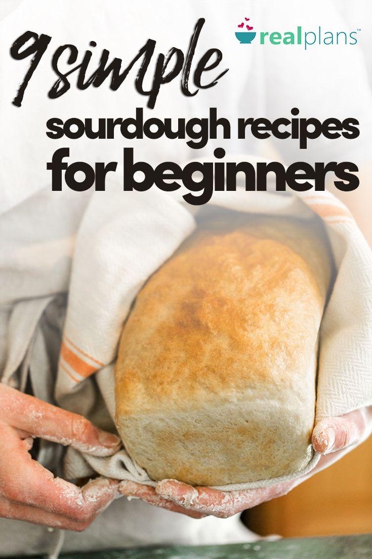 9 Simple Sourdough Recipes For Beginners - https://realplans.com/blog/sourdough-recipes-for-beginners/