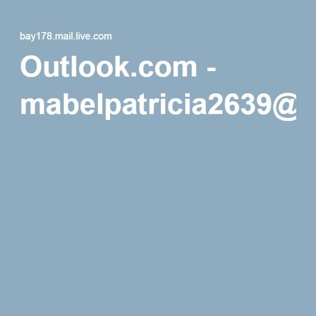 Outlook.com - mabelpatricia2639@live.com