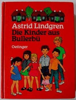 Astrid Lindgren - Die Kinder aus Bullerbü