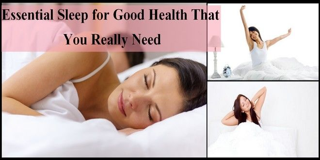 Essential Sleep for Good Health That You Really Need