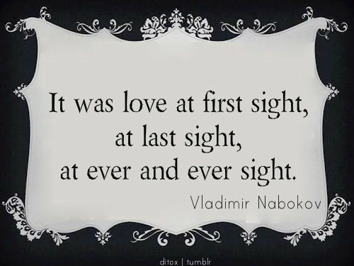 Beautiful Quotes About Love At First Sight : It was love at first sight, at last sight, at ever and ever sight ...
