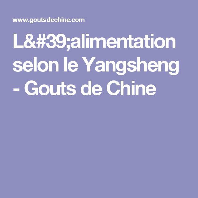 L'alimentation selon le Yangsheng - Gouts de Chine