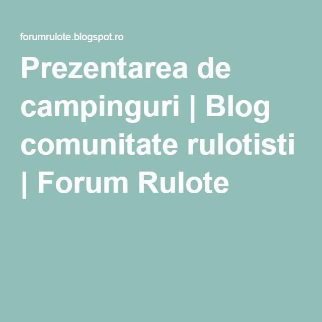 Prezentarea de campinguri   Blog comunitate rulotisti   Forum Rulote