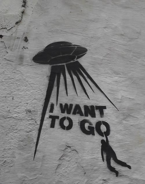 Uncredited Street Art ° | I want to go | alien abduction