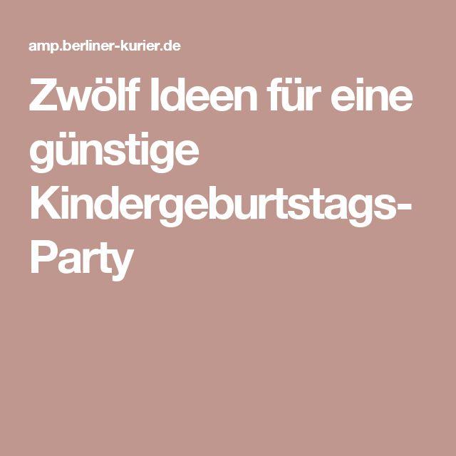 Zwölf Ideen für eine günstige Kindergeburtstags-Party