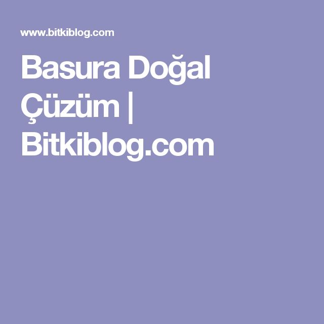 Basura Doğal Çüzüm | Bitkiblog.com